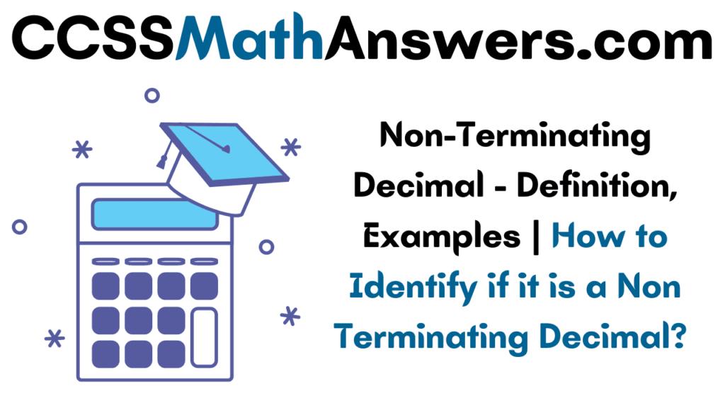 Non Terminating Decimal