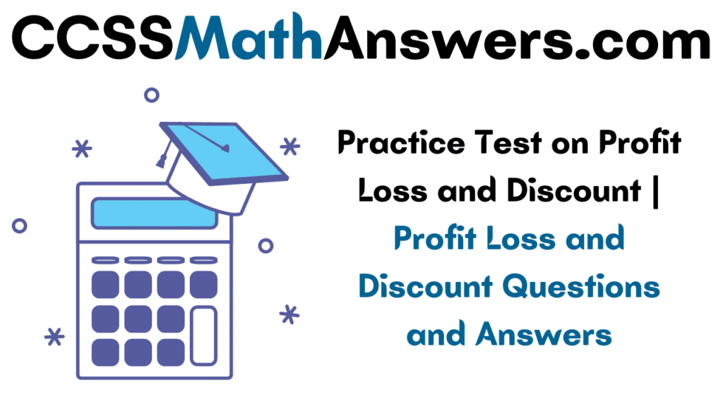 Practice Test on Profit Loss and Discount