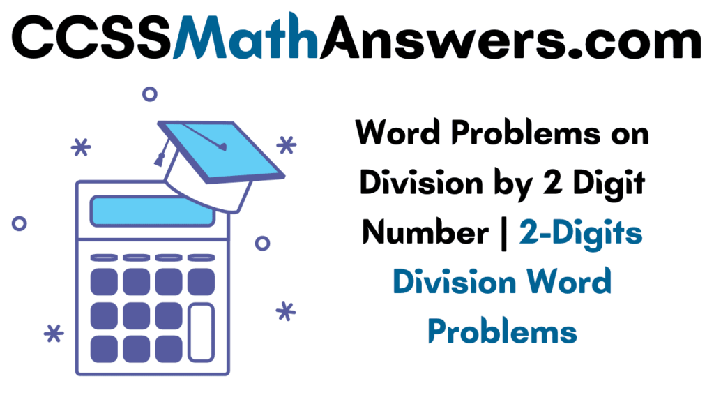 Word Problems on Division by 2 Digit Number