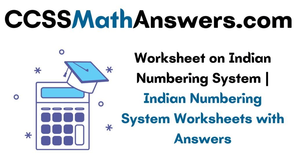 Worksheet on Indian Numbering System