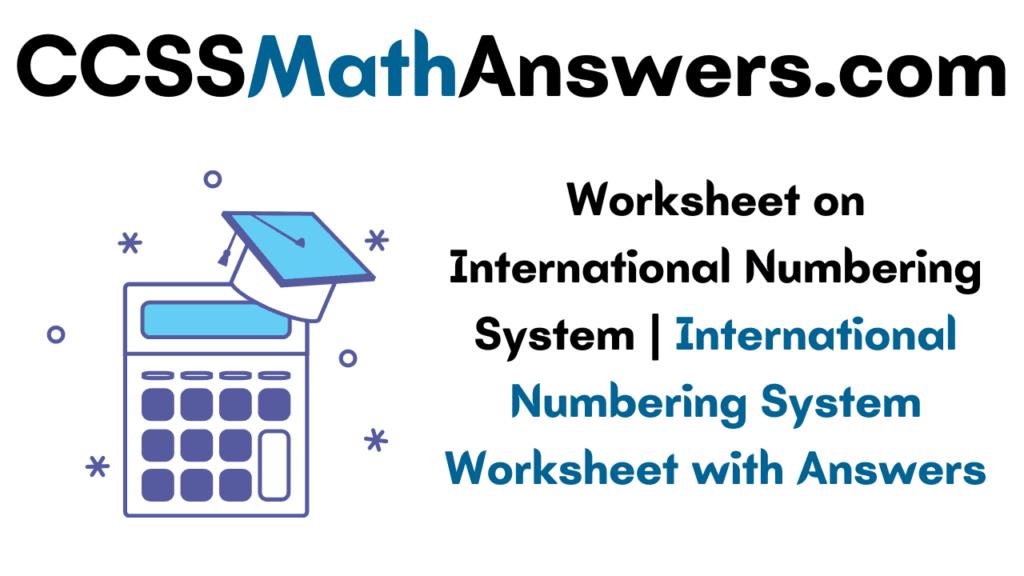 Worksheet on International Numbering System