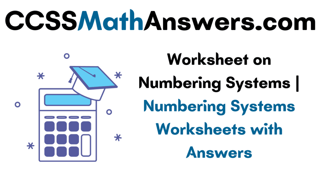 Worksheet on Numbering Systems