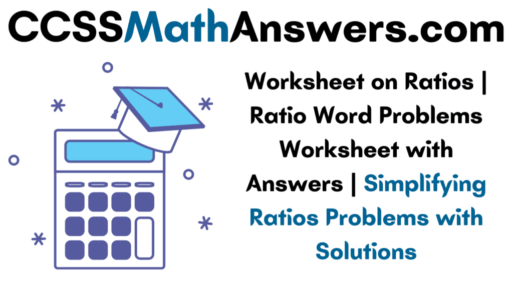 Worksheet on Ratios