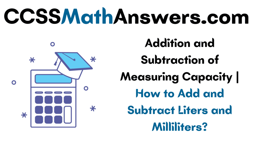 Addition and Subtraction of Measuring Capacity