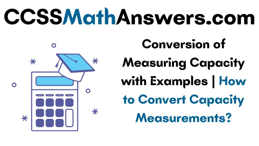 Conversion of Measuring Capacity