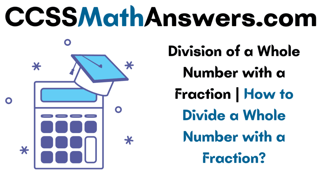 Division of a Whole Number with a Fraction