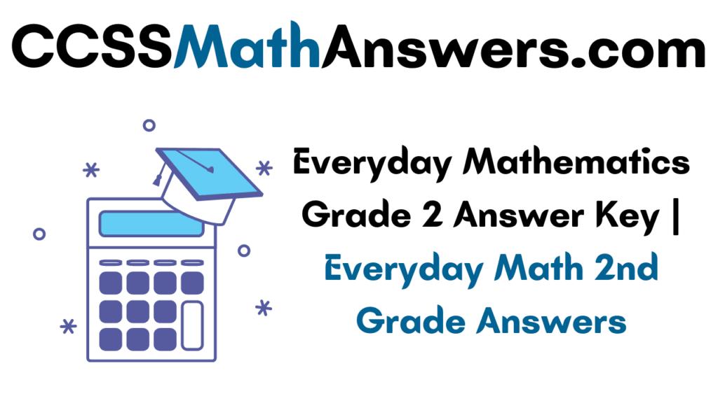 Everyday Mathematics Grade 2 Answer Key