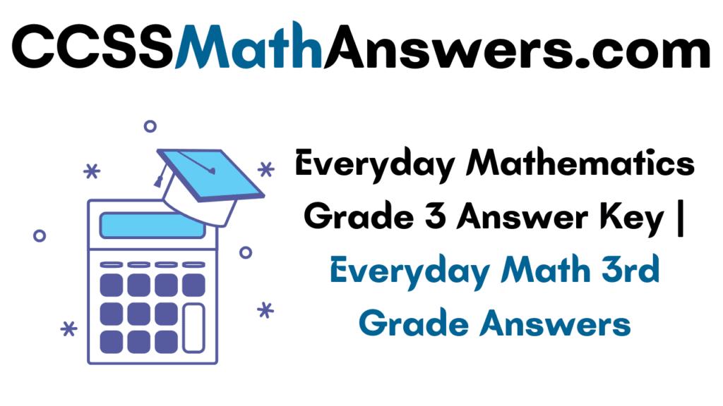 Everyday Mathematics Grade 3 Answer Key