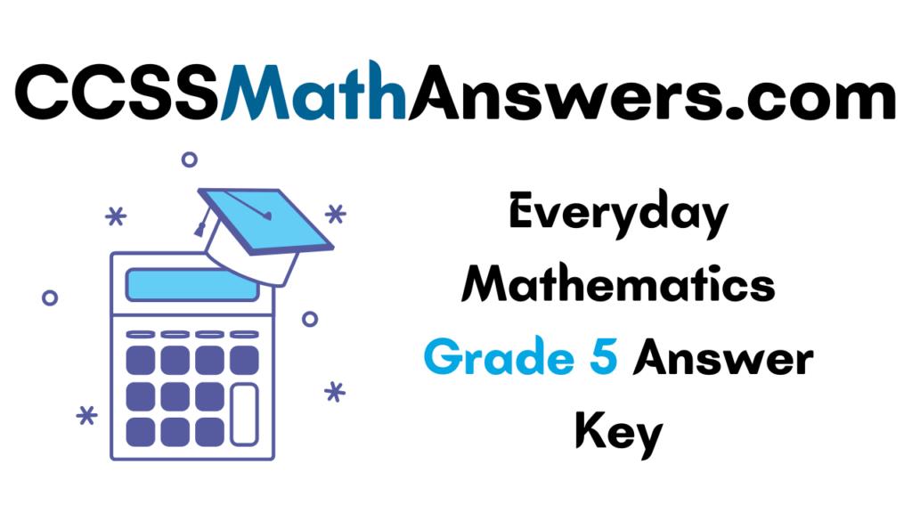 Everyday Mathematics Grade 5 Answer Key