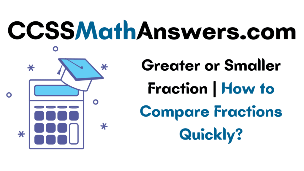 Greater or Smaller Fraction