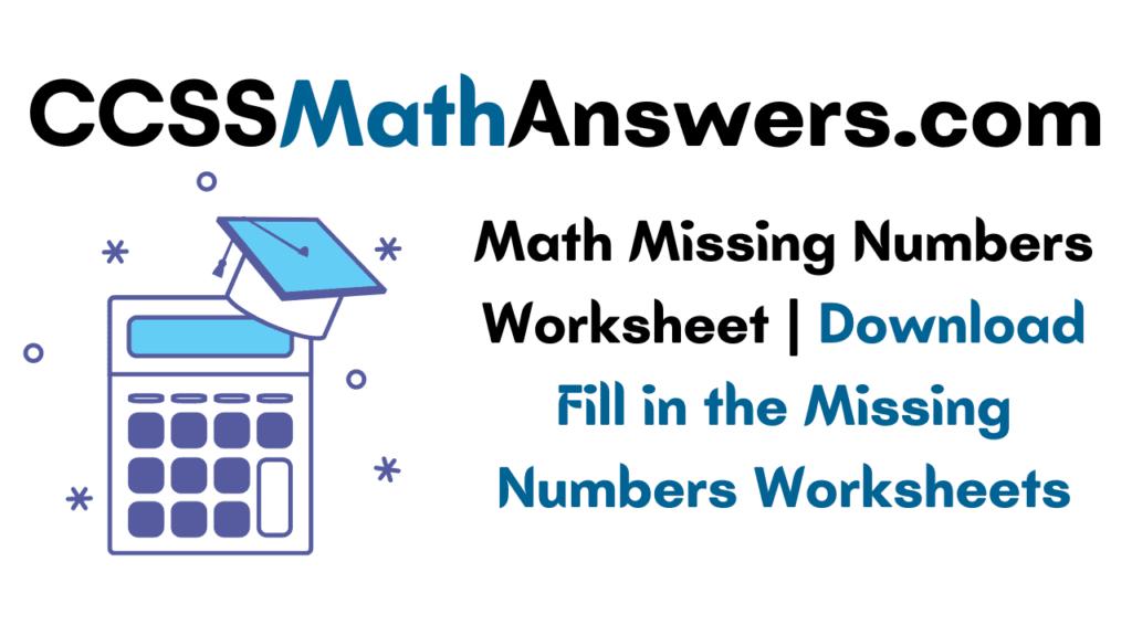 Missing Numbers Worksheet