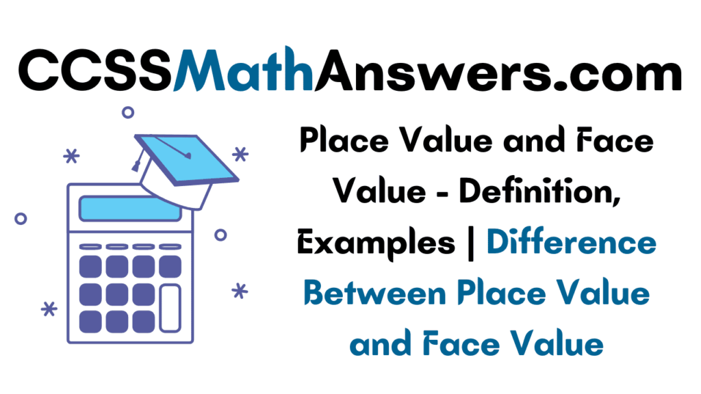 Place Value and Face Value