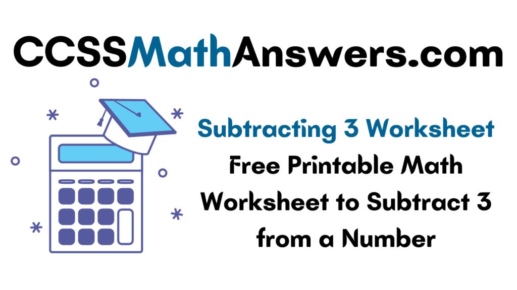 Subtracting 3 Worksheet