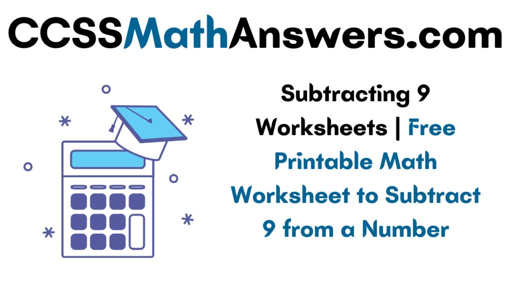 Subtracting 9 Worksheets