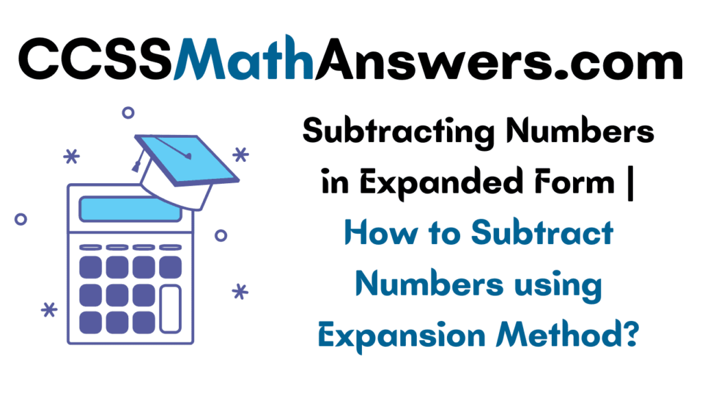 Subtracting Numbers in Expanded Form