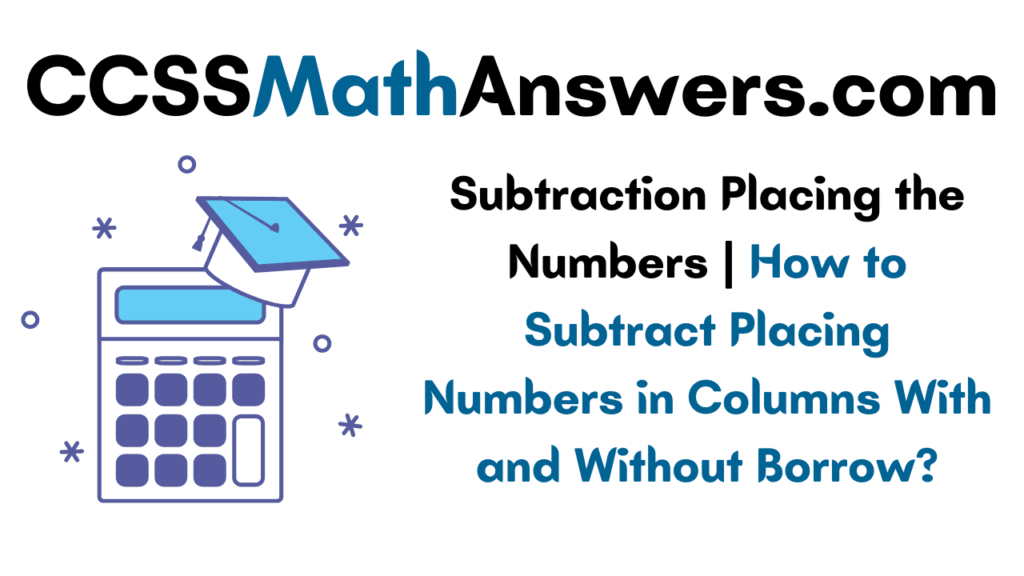 Subtraction Placing the Numbers