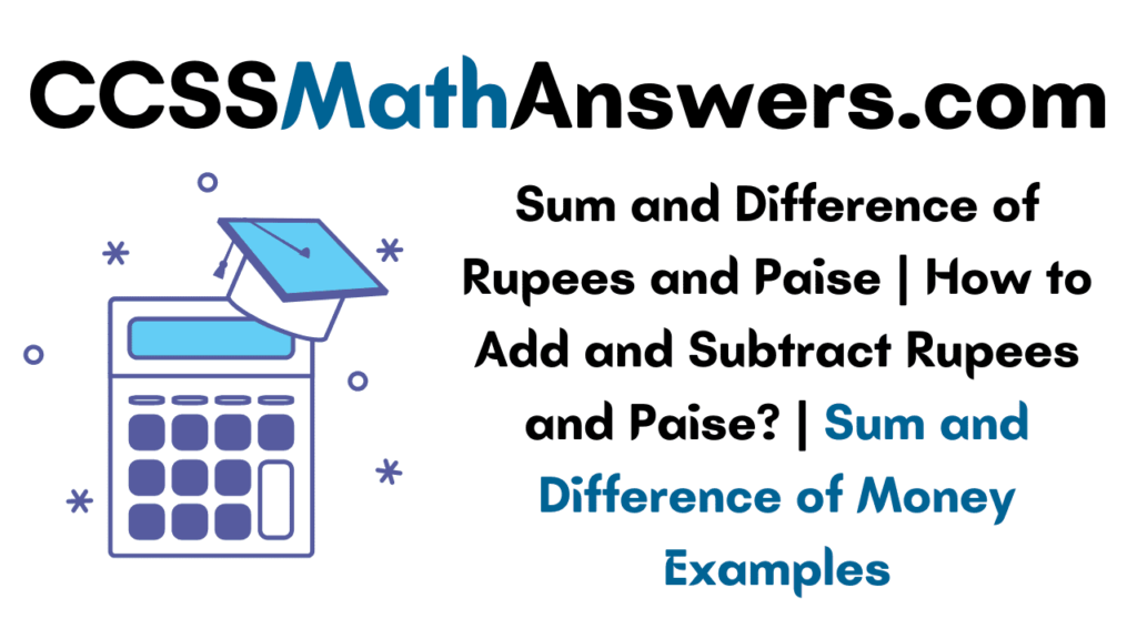 Sum and Difference of Rupees and Paise