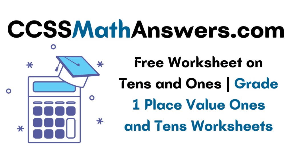 Worksheet on Tens and Ones