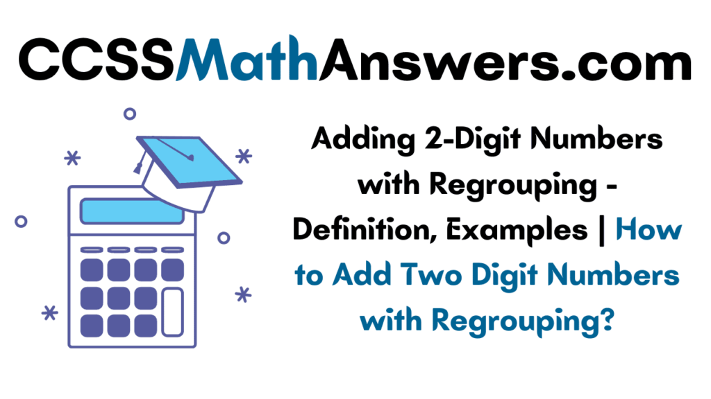 Adding 2-Digit Numbers with Regrouping