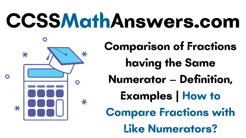 Comparison of Fractions having the Same Numerator