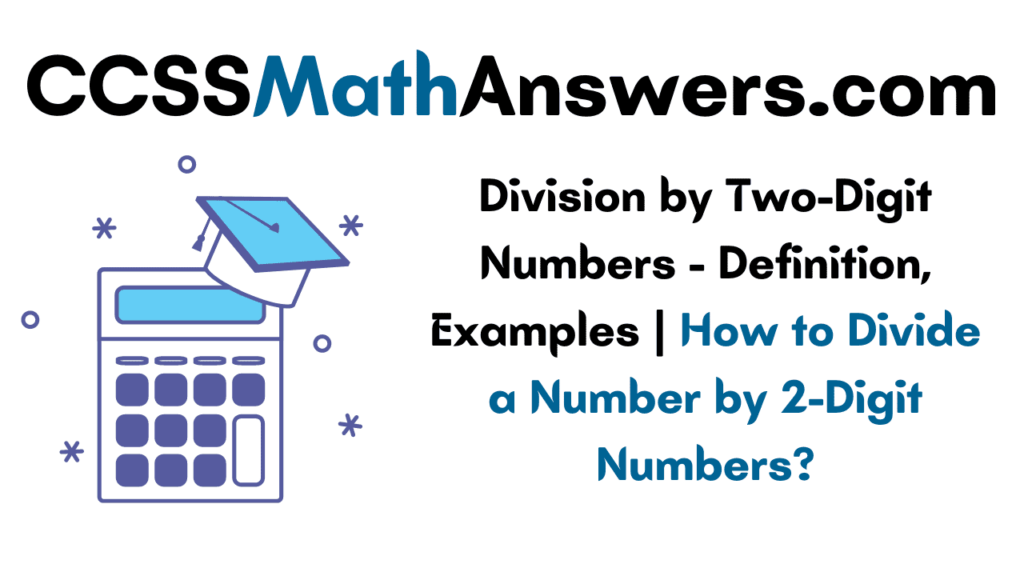 Division by Two-Digit Numbers