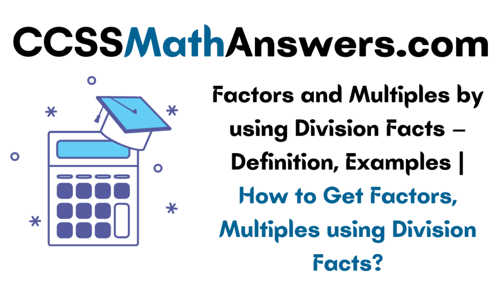 Factors and Multiples by using Division Facts