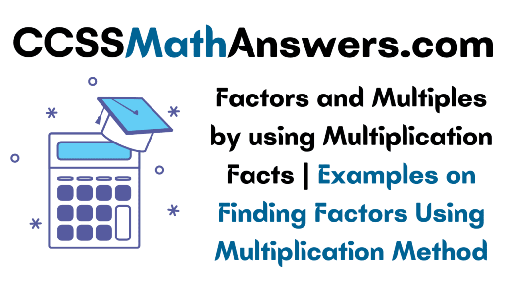 Factors and Multiples by using Multiplication Facts