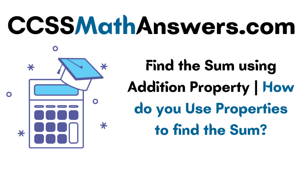 Find the Sum using Addition Property