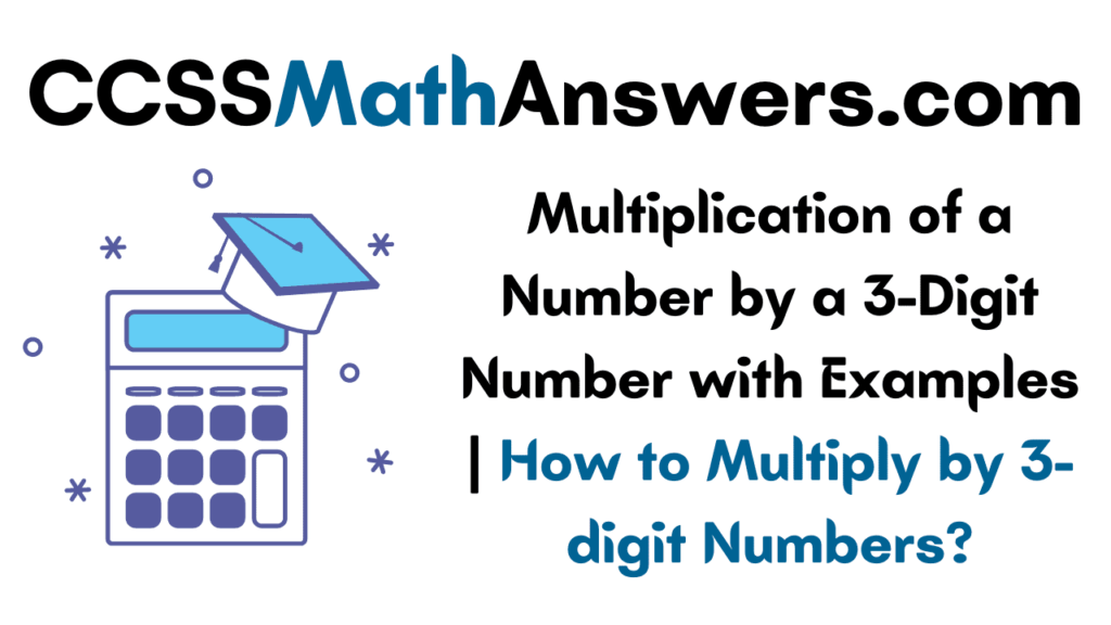 Multiplication of a Number by a 3-Digit Number