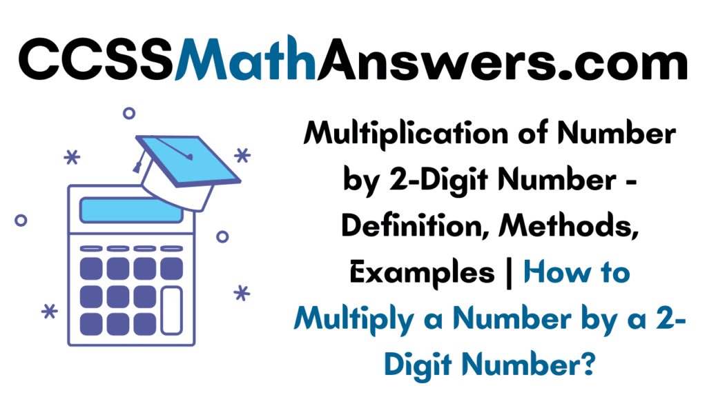 Multiply a Number by a 2-Digit Number