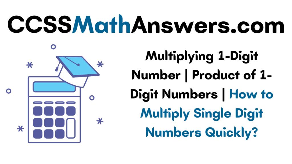 Multiplying 1-Digit Number
