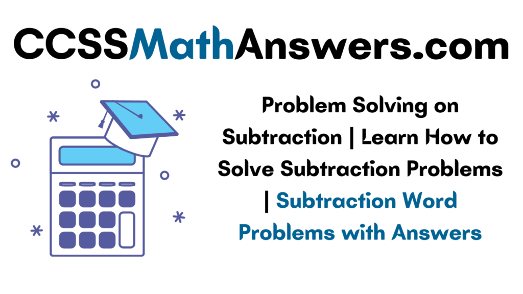Problem Solving on Subtraction