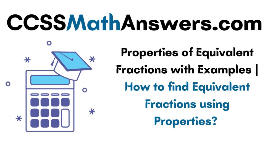 Properties of Equivalent Fractions