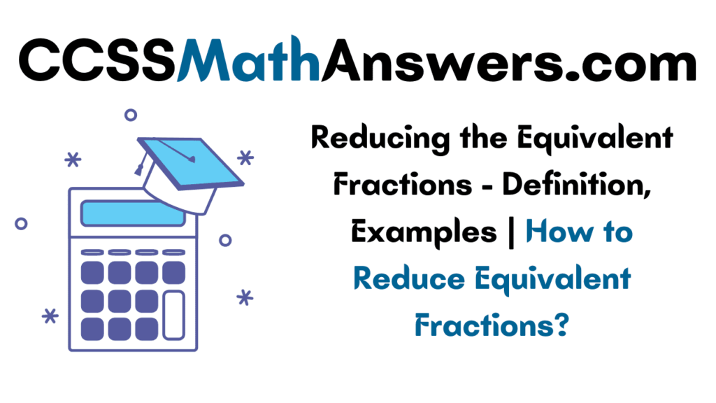 Reducing the Equivalent Fractions