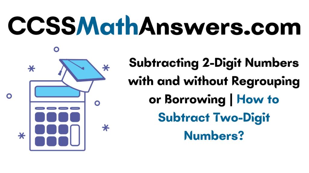 Subtracting 2-Digit Numbers