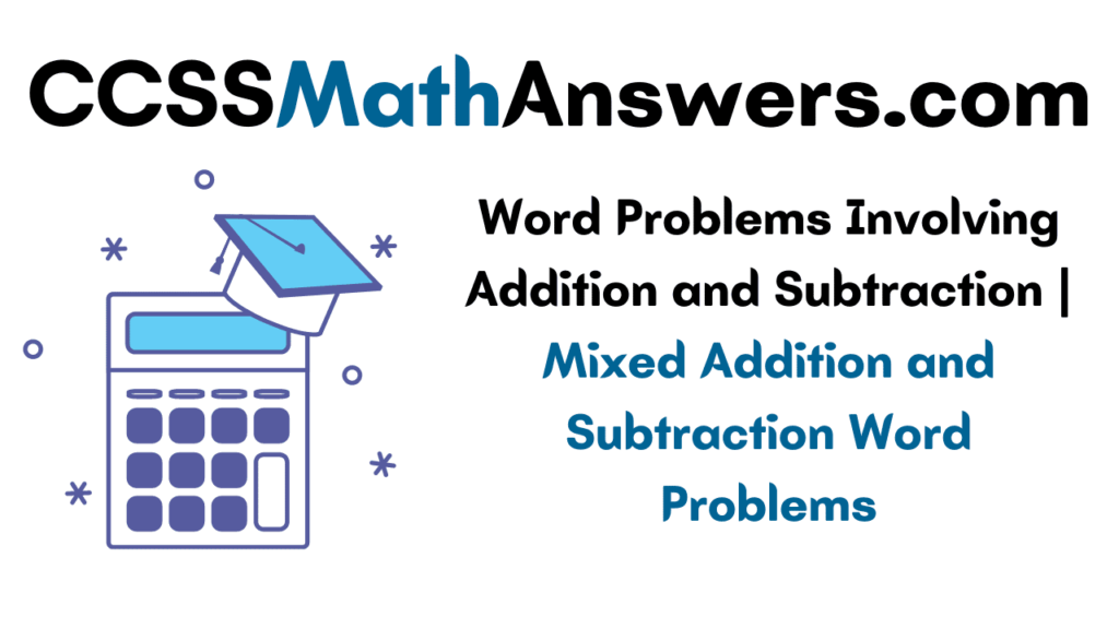 Word Problems Involving Addition and Subtraction