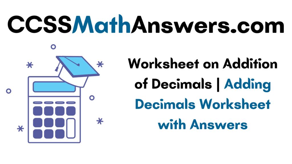 Worksheet on Addition of Decimals