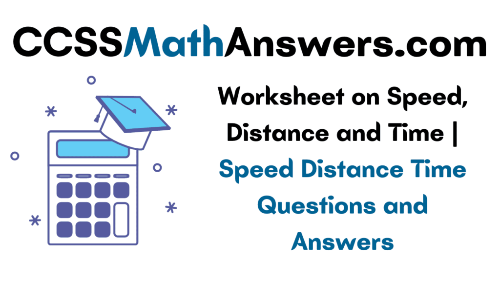 Worksheet on Speed Distance and Time