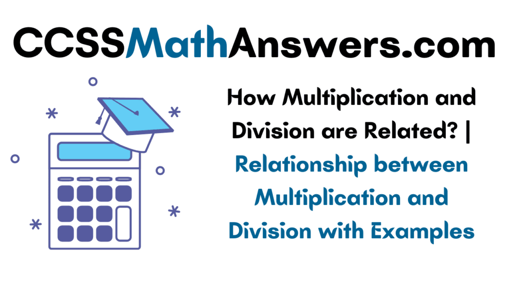 Multiplication and Division are Related