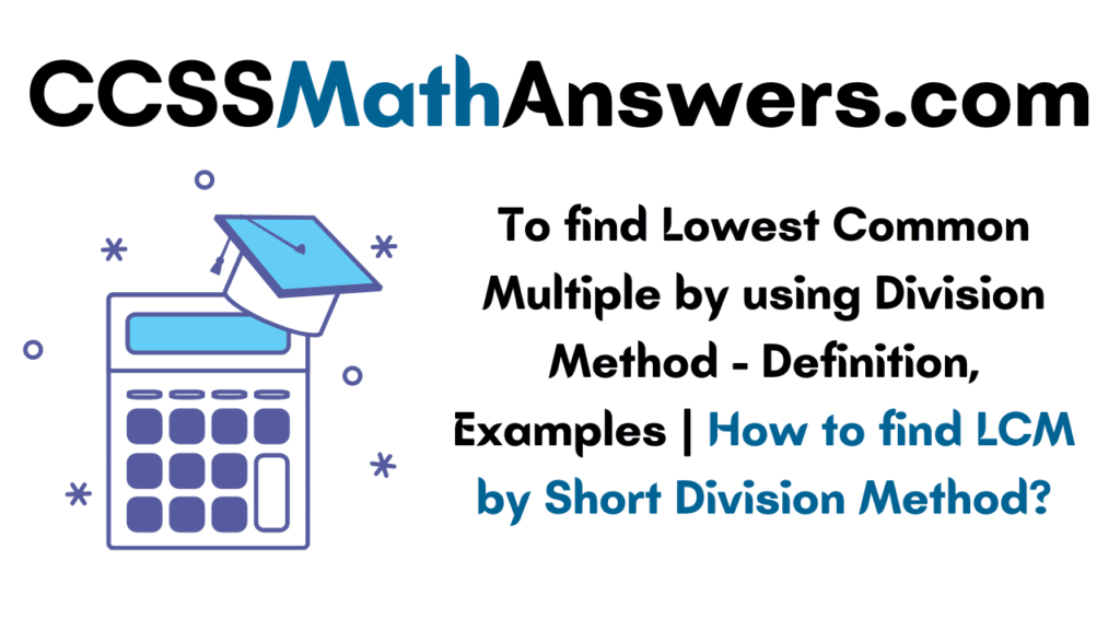 To Find Lowest Common Multiple by using Division Method