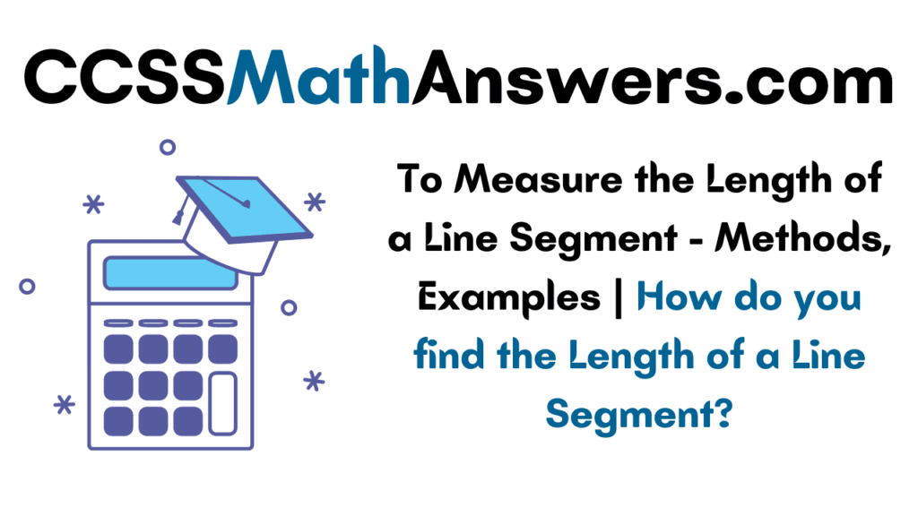 To Measure the Length of a Line Segment