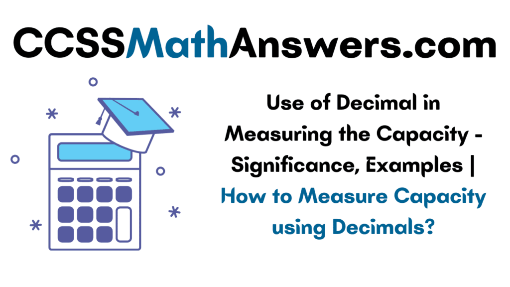 Use of Decimal in Measuring the Capacity