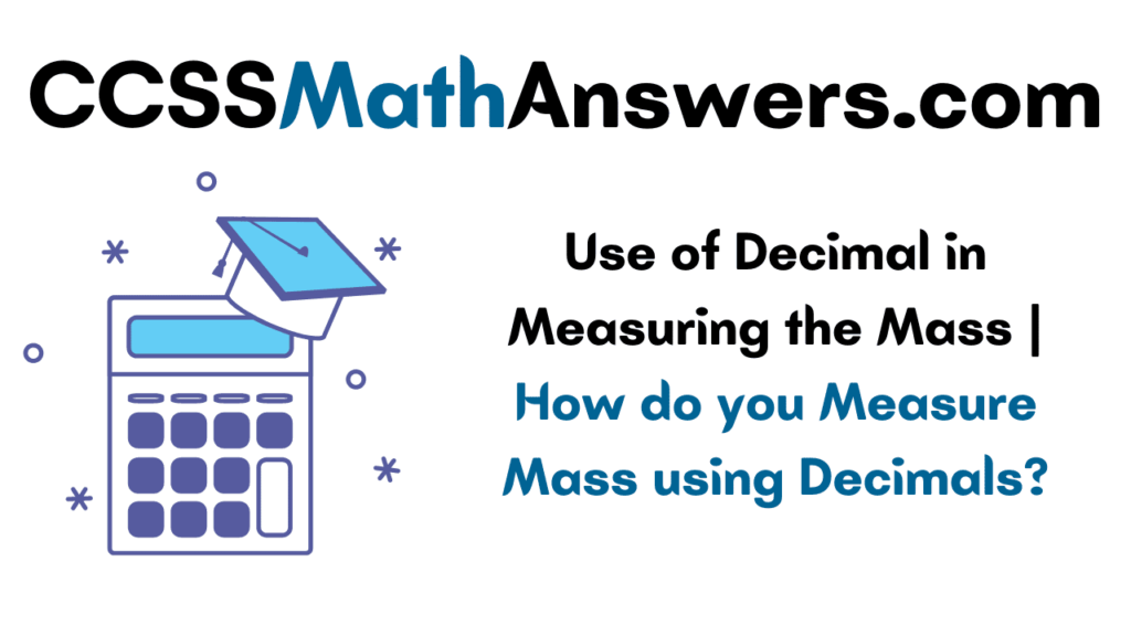 Use of Decimal in Measuring the Mass