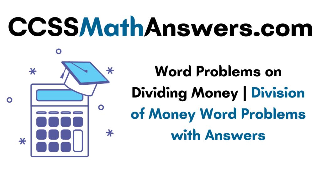 Word Problems on Dividing Money