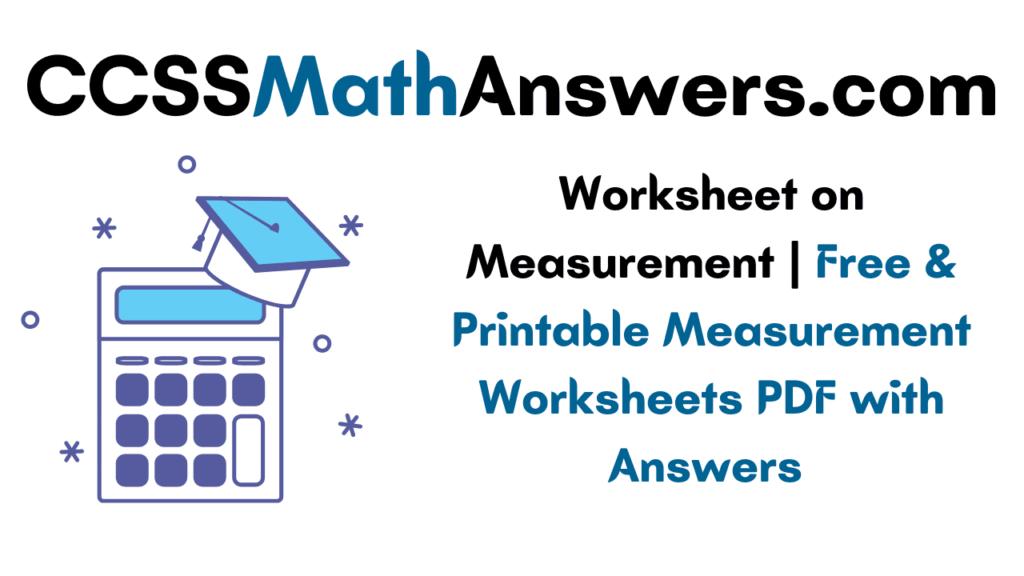 Worksheet on Measurement