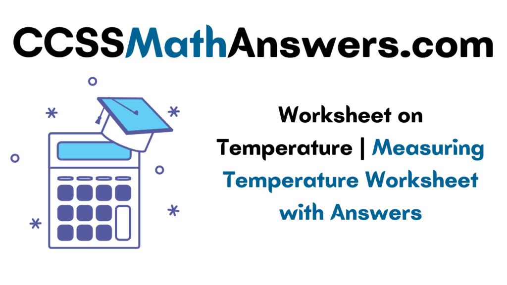 Worksheet on Temperature