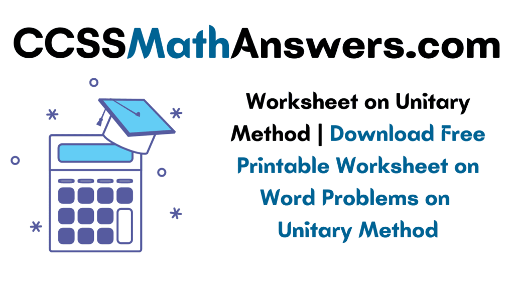Worksheet on Unitary Method