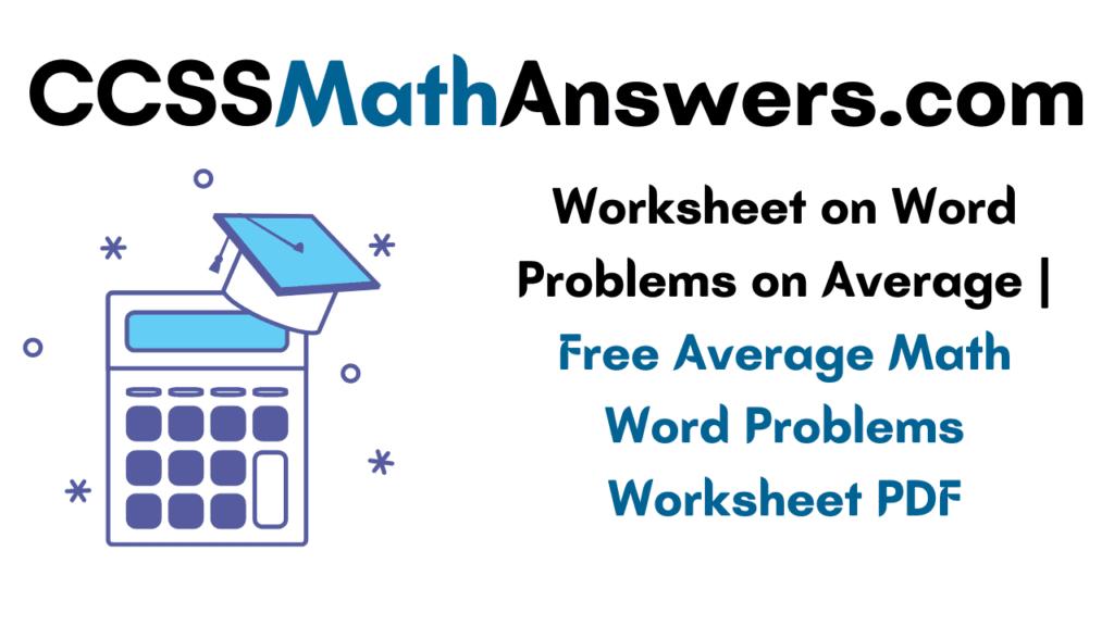 Worksheet on Word Problems on Average