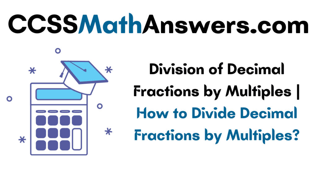 Division of Decimal Fractions by Multiples