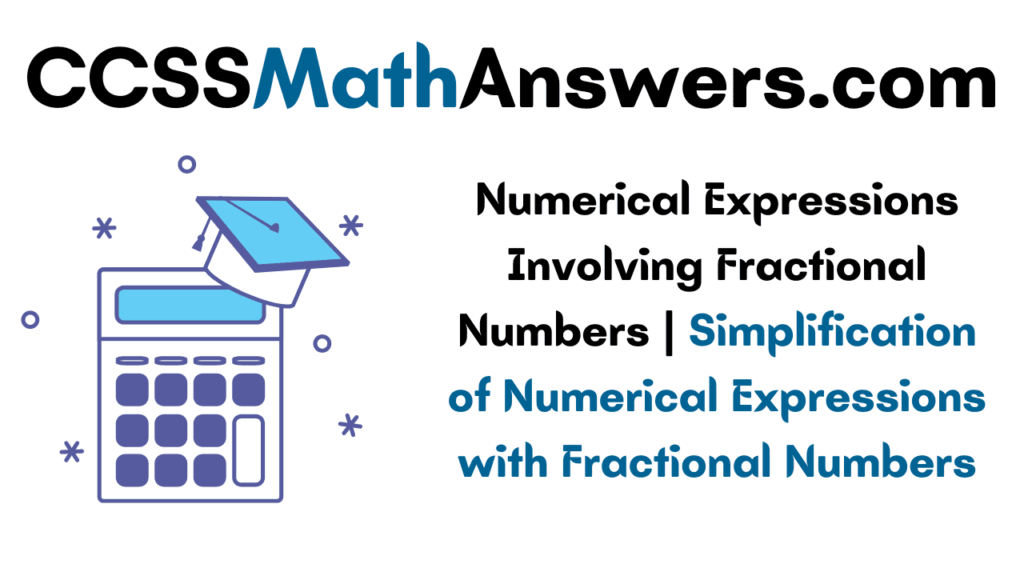 Numerical Expressions Involving Fractional Numbers